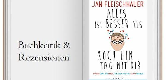 Buchcover zu Alles ist besser als noch ein Tag mit dir von Jan Fleischhauer
