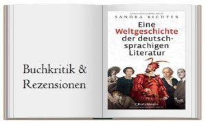Sandra Richter: Eine Weltgeschichte der deutschsprachigen Literatur