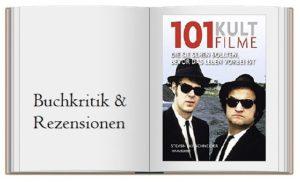 101 Kultfilme: Die Sie sehen sollten, bevor das Leben vorbei ist. Ausgewählt und vorgestellt von 16 internationalen Filmkritikern.
