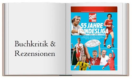 55 Jahre Bundesliga: 1963-2018 von Matthias Brügelmann