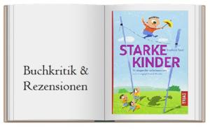 Starke Kinder: Strategien für selbstbewusste und ausgeglichene Kinder von Ingeborg Saval
