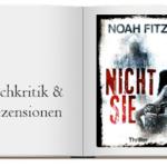 Buchkritik Nicht sie Thriller von Noah Fitz