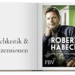 Buchkritik zu Robert Habeck – Eine exklusive Biographie