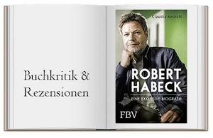 Robert Habeck – Eine exklusive Biographie von Claudia Reshöft