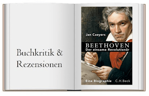 Buchkritik Beethoven - Der einsame Revolutionaer von Jan Caeyers