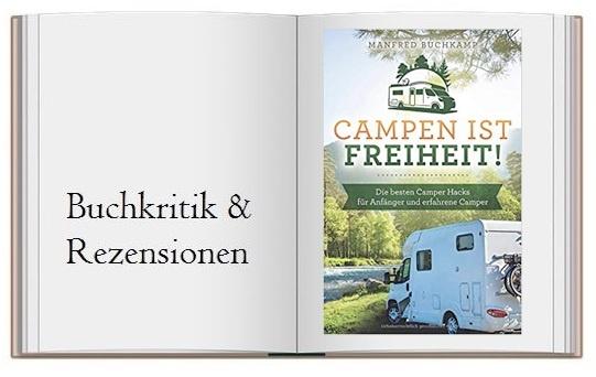 Cover des Buches Campen ist Freiheit!: Die besten Camper Hacks für Anfänger und erfahrene Camper von Manfred Buchkamp