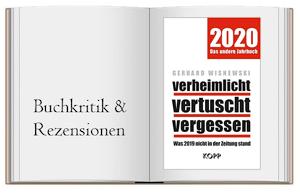 Verheimlicht – vertuscht – vergessen 2020: Was 2019 nicht in der Zeitung stand  von Gerhard Wisnweski