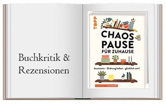 Buchkritik: Chaospause für Zuhause: Ausmisten - Ordnung halten - glücklich sein!
