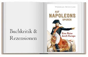 Auf Napoleons Spuren: Eine Reise durch Europa von Thomas Schuler