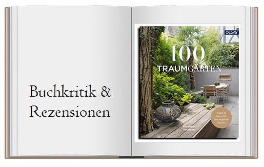 100 Traumgaerten Mit Tipps und Ideen fuer den eigenen Garten Buchkritik