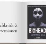 Buchkritik: Bighead Ein brutaler, obszoener Thriller von Edward Lee