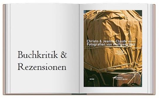 Buch zur Kritik: Christo und Jeanne-Claude Fotografien von Wolfgang Volz