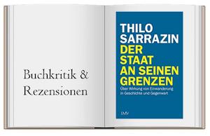 Der Staat an seinen Grenzen: Über Wirkung von Einwanderung in Geschichte und Gegenwart von Thilo Sarrazin