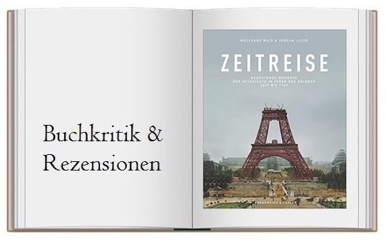 Buch zur Buchkritik: Bildband: Zeitreise. Bedeutende Momente der Geschichte von 1839 bis 1949 in Farbe neu erleben