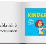 Kinder!: Man bekommt ja so viel zurück! Buch zur Kritik