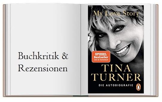 My Love Story: Die Autobiografie von Tina Turner Buch zur Kritik
