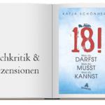 Buchcouver zur Buchkritik von 18!: Was du darfst, was du musst, was du kannst von Katja Schönherr