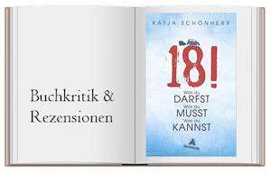 18!: Was du darfst, was du musst, was du kannst von Katja Schönherr