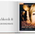 Buchcover zur Kritik: Never talk to Strangers Spiel mit dem Feuer