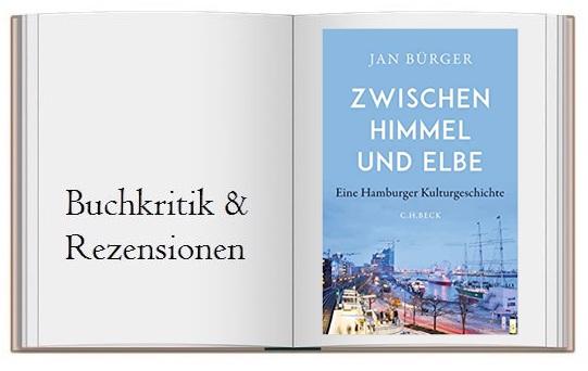 Cover zur Kritik von Jan Bürger: Zwischen Himmel und Elbe. Eine Hamburger Kulturgeschichte