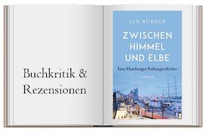Buchcover zur Buchkritik von Jan Bürger: Zwischen Himmel und Elbe. Eine Hamburger Kulturgeschichte