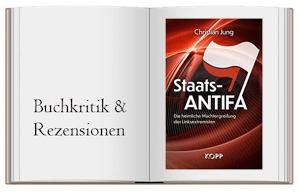 Buch zur Kritik: Staats-Antifa: Die heimliche Machtergreifung der Linksextremisten