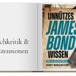 Buch zur Buchkritik von: Unnuetzes James Bond Wissen Mehr als 2500 Fakten über 007