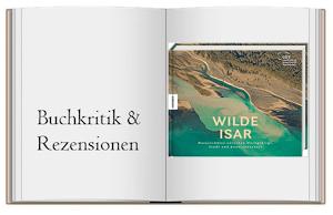 Wilde Isar: Naturschätze zwischen Hochgebirge, Stadt und Auenlandschaft. Natur-Bildband Südbayern von Carl Seidl & Christopher Meyer