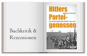 Hitlers Parteigenossen. Die Mitglieder der NSDAP 1919-1945 von Jürgen W. Falter