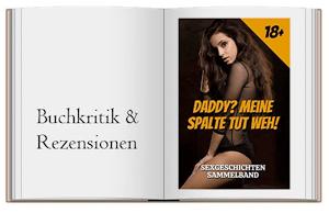 DADDY? MEINE SPALTE TUT WEH!: SEXGESCHICHTEN SAMMELBAND von Melanie Kessler