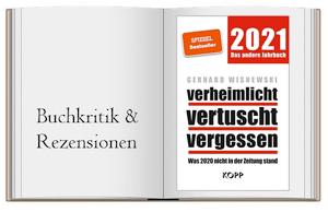 verheimlicht – vertuscht – vergessen 2021: Was 2020 nicht in der Zeitung stand von Gerhard Wisnewski