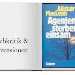 Buch zur Kritik: Agenten sterben einsam von Alistair MacLean