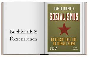Buch zur Kritik: Sozialismus: Die gescheiterte Idee, die niemals stirbt
